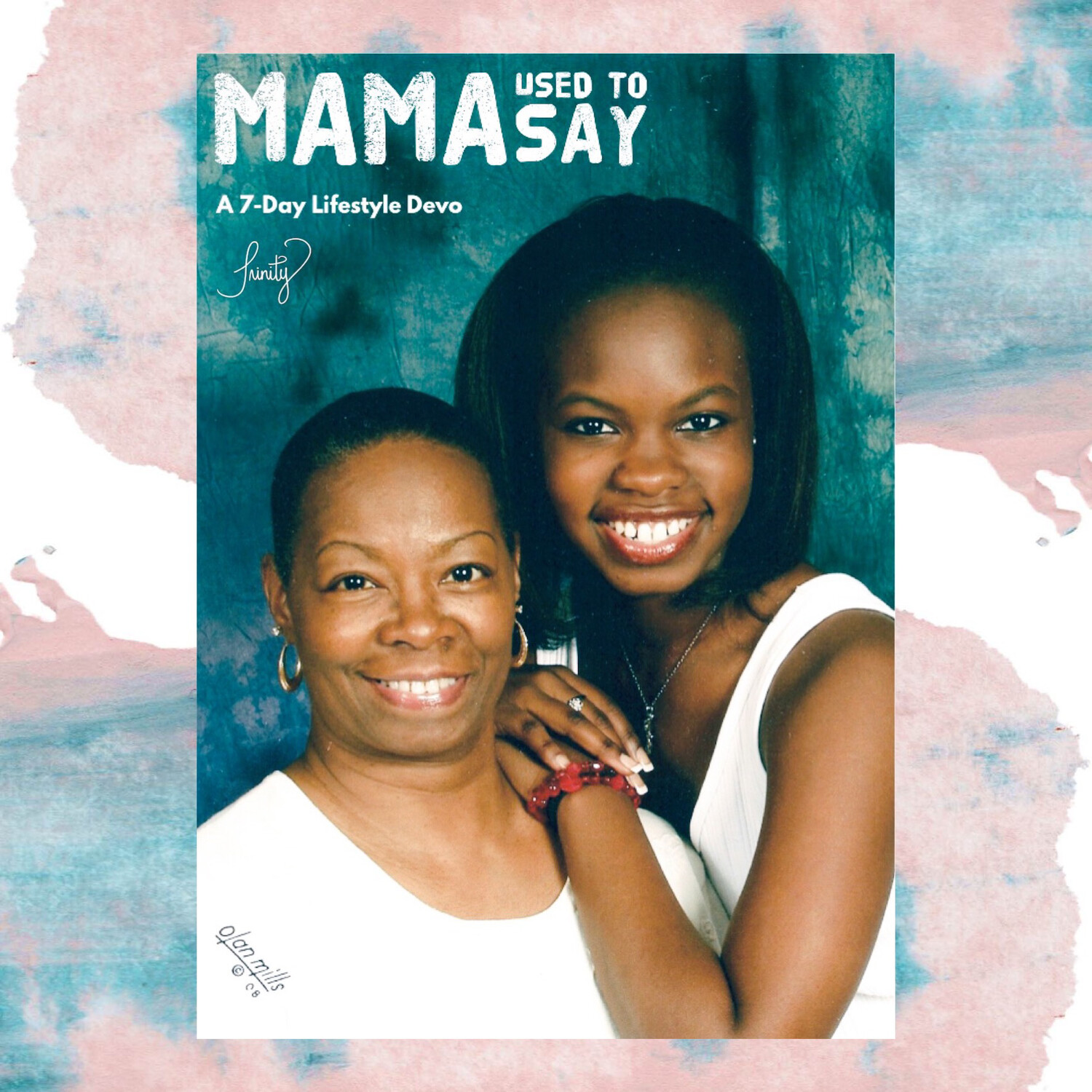 Mama Used To Say | A 7-Day Lifestyle Devotion.