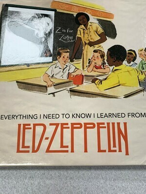Everything I Need to Know I Learned from Let Zeppelin
