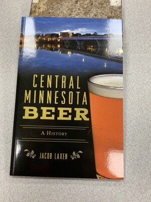 Central Minnesota Beer:  A HIstory