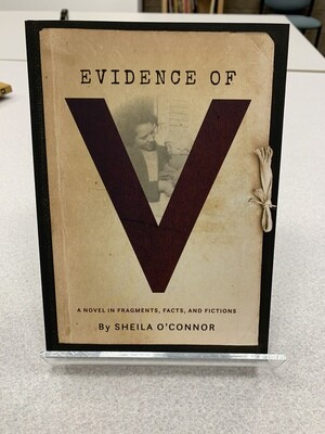 Evidence of V:  A Novel in Fragments, Facts and Fictions
