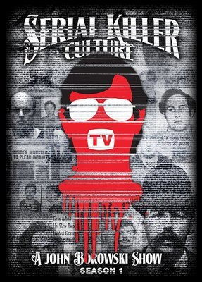 Serial Killer Culture  - Season 1