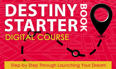 Destiny Starter™ Digital Course