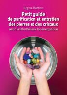 Petit Guide de purification et entretien des pierres et cristaux
