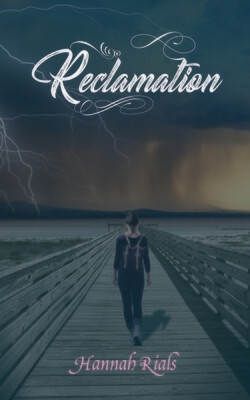 Reclamation by Hannah Rials (Book 3 in the Ascension Trilogy)