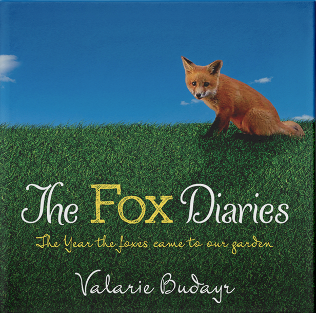 The Fox Diaries: The Year the Foxes Came to Our Garden by Valarie Budayr (FREE SHIPPING!)