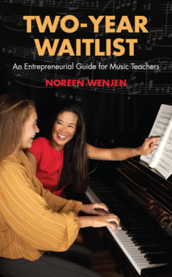 Two-Year Waitlist: An Entrepreneurial Guide for Music Teachers