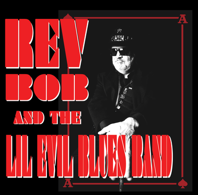 Rev Bob and the Lil Evil Blues Band EP
