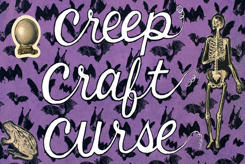 Creep, Craft, Curse 8x10
