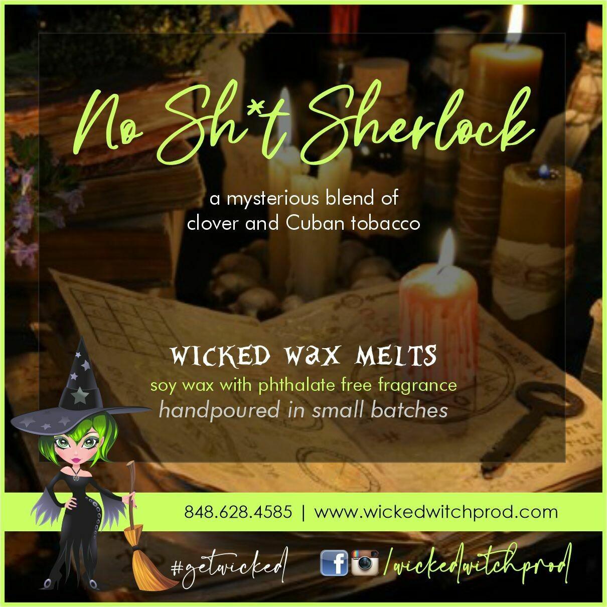 No Sh*t Sherlock Wicked Wax Melts