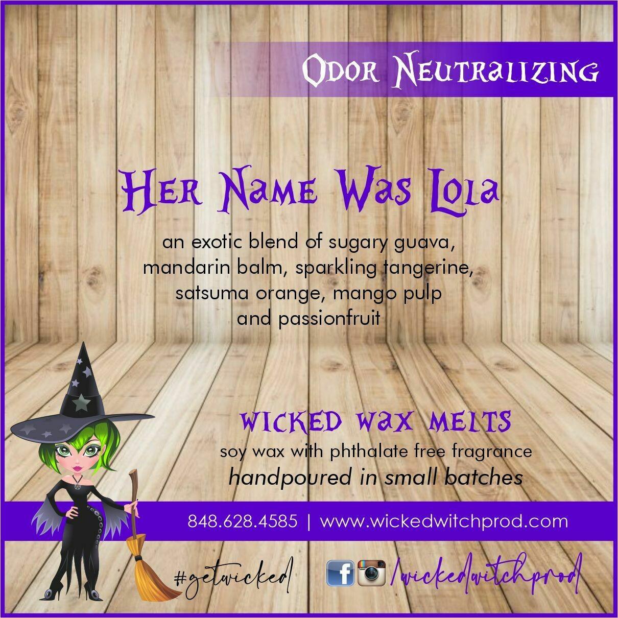 Her Name Was Lola Odor Neutralizing Wax Melt