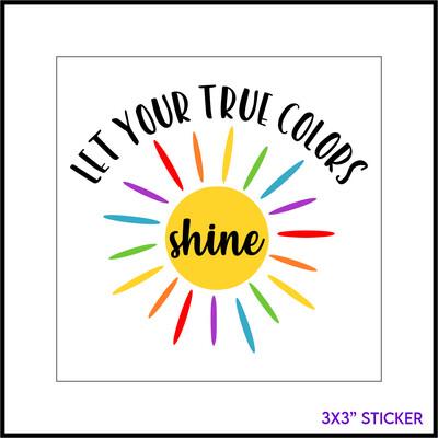 Let Your True Colors Shine Sticker