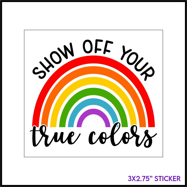 Show Off Your True Colors Sticker