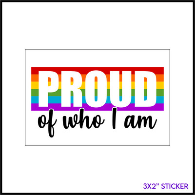 Proud of Who I Am Sticker