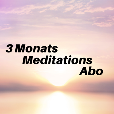 3 Monats Meditations Abo