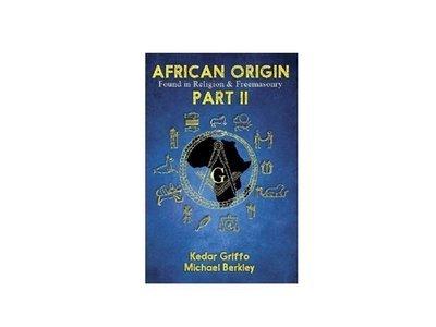 African Origin of Religion and Freemasonry Part II