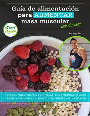 Guía de alimentación (digital) para aumentar masa muscular con plantas | #ComerVegano®