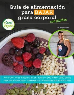 Guía de alimentación (digital) para bajar grasa corporal con plantas | #ComerVegano®