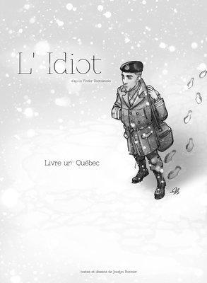 L'Idiot livre un: Québec
