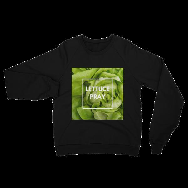 Lettuce Pray Fleece Raglan Sweatshirt