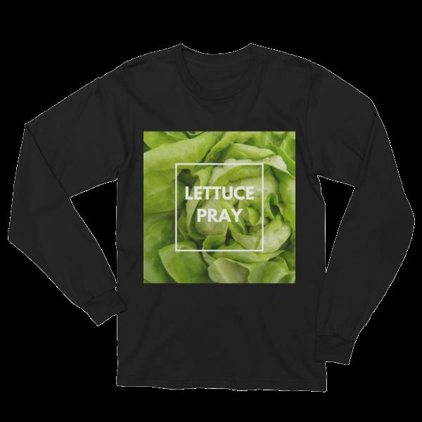 Lettuce Pray Unisex Long Sleeve T-Shirt