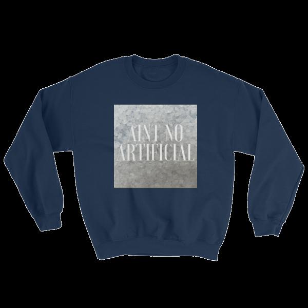 No Artificial Sweatshirt