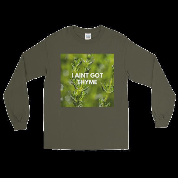 No Thyme Unisex Long Sleeve T-Shirt