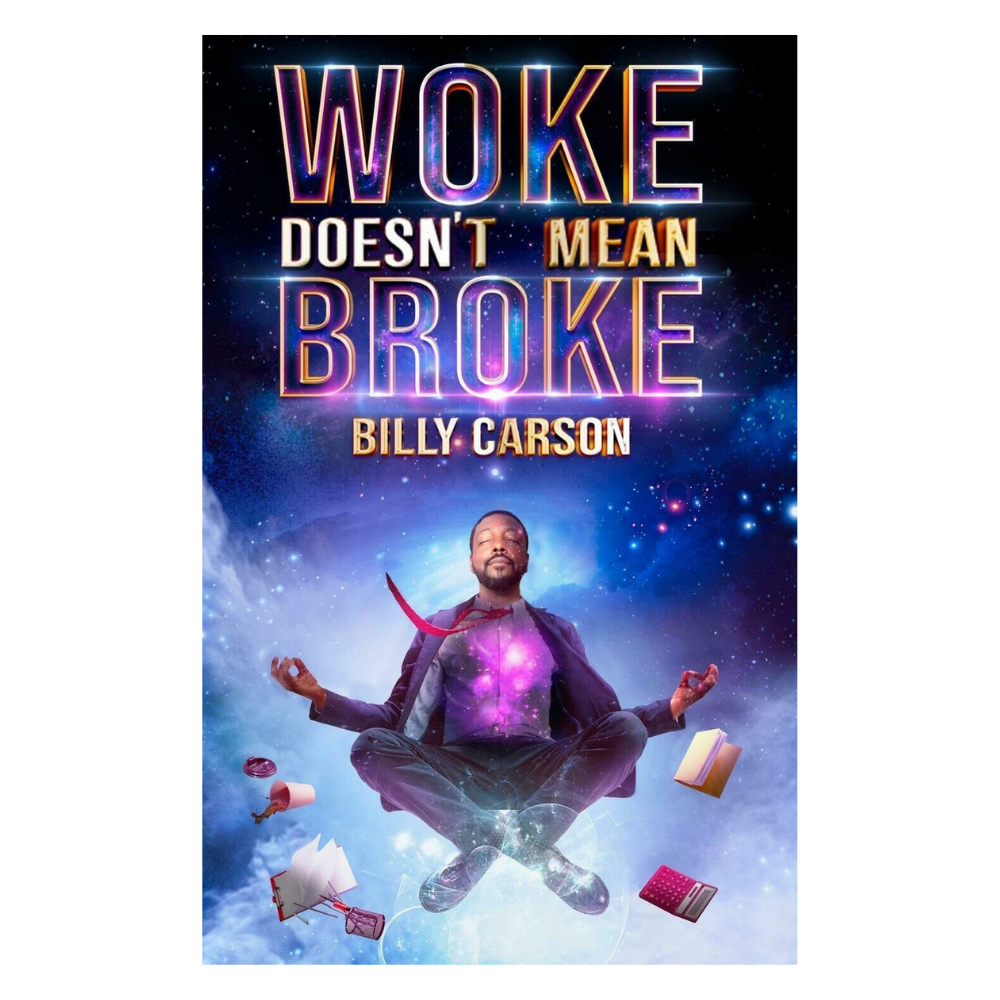 Woke Doesn't Mean Broke by Billy Carson