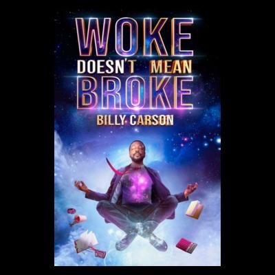Woke Doesn't Mean Broke by Billy Carson - PRE ORDER