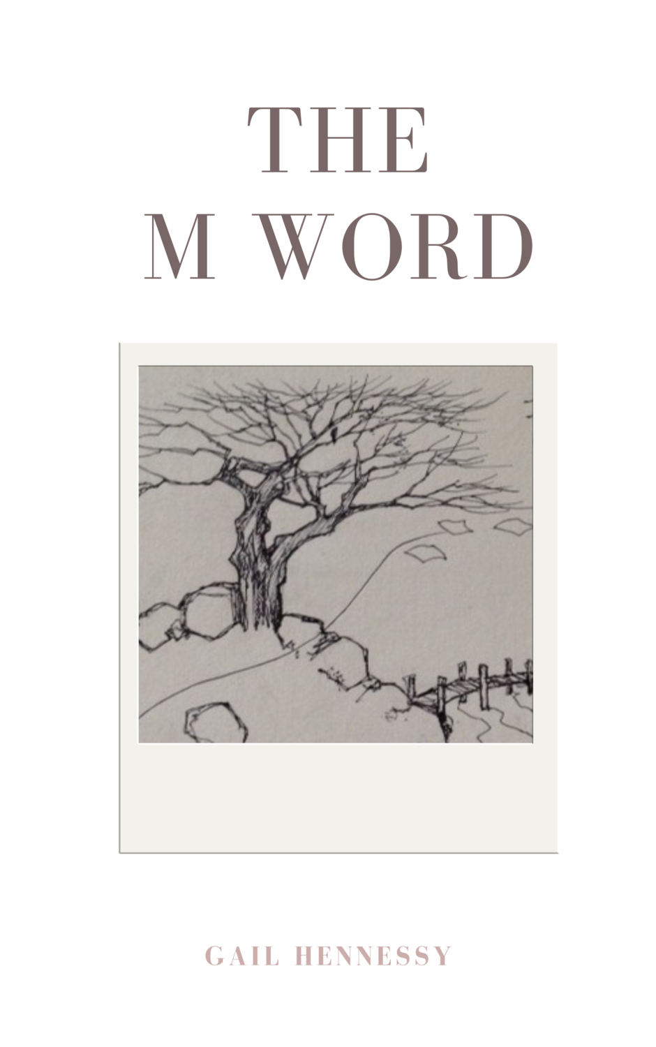 The M Word - Gail Hennessy