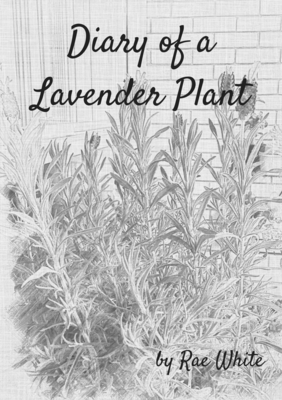Poetry Zine - Diary of a Lavender Plant, Rae White