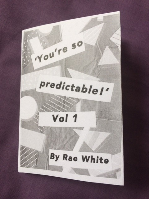 Poetry zine - You're so predictable V1, Rae White