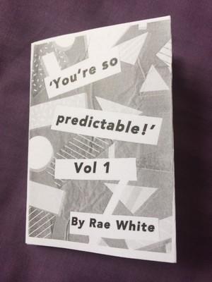 Poetry zine - You're so predictable V1, Rae White