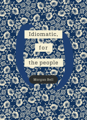 Poetry book - Idiomatic, For The People Morgan Bell