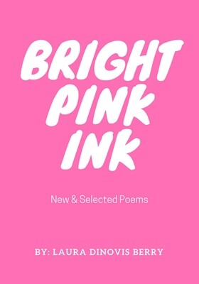 Poetry book Bright Pink Ink by Laura DiNovis Berry