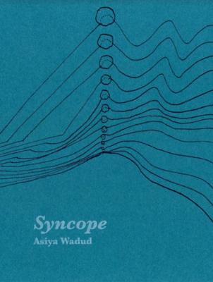 Poetry Book - Syncope by Asiya Wadud
