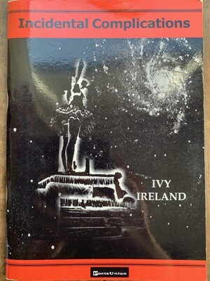 Poetry book - Incidental Complications by Ivy Ireland