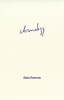 Poetry Book - Chronology by Zahra Patterson