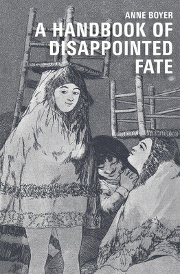 Poetry Book - A Handbook of Disappointed Fate by Anne Boyer