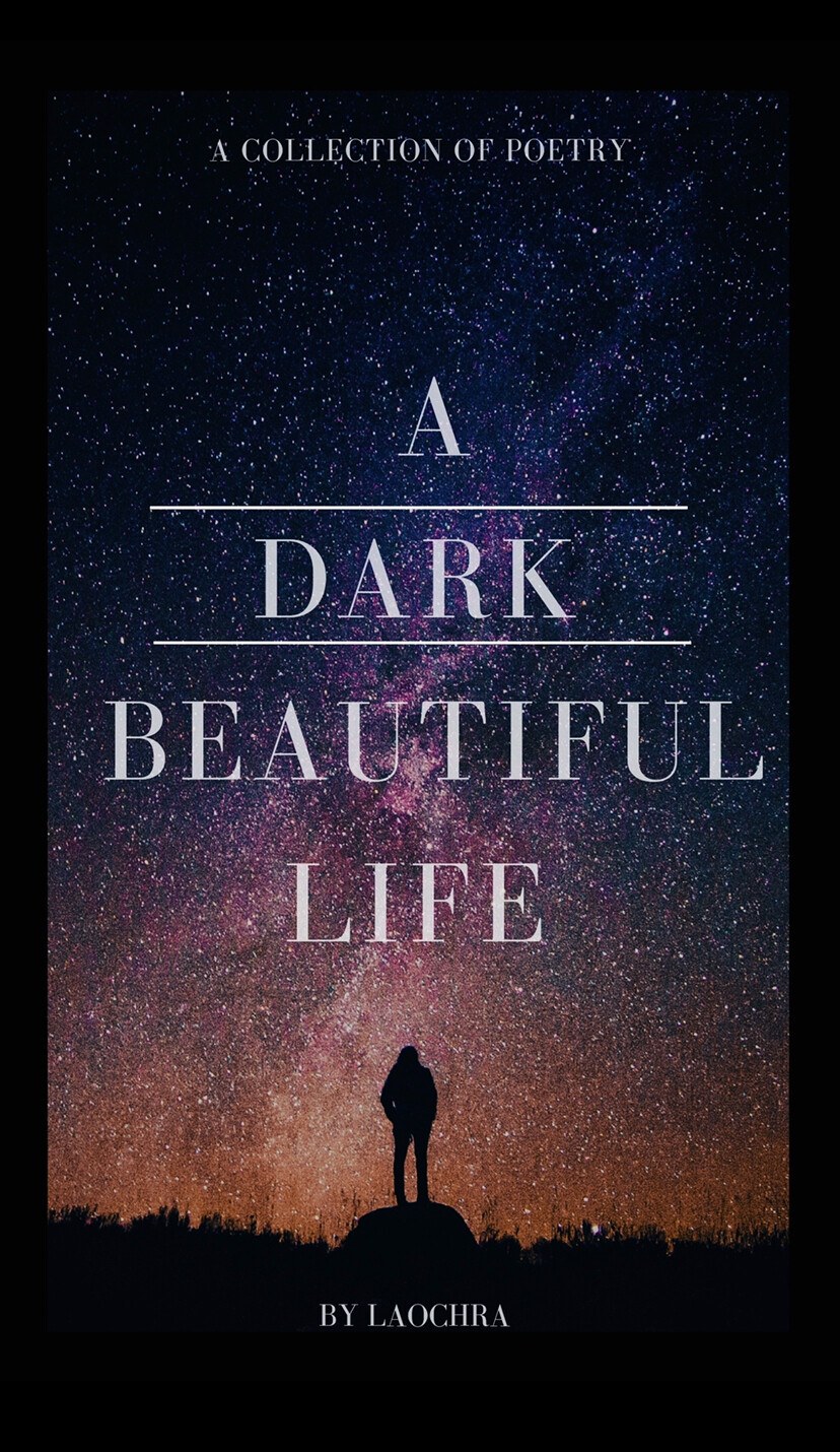 Poetry Book - A Dark Beautiful Life by Laochra