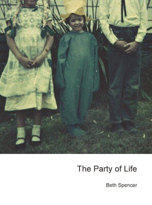 Poetry Book - The Party of Life by Beth Spencer