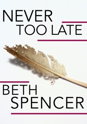 Poetry Book - Never too Late by Beth Spencer