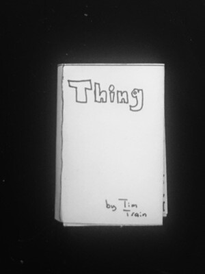 Poetry Zine - Thing by Tim Train