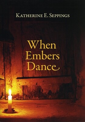 Poetry Book - When Embers Dance by Katherine Seppings