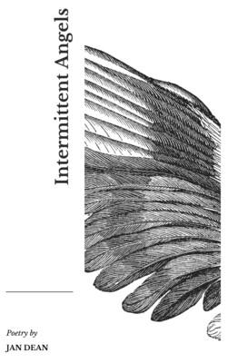 Poetry book - Intermittent Angels Jan Dean PRE-ORDER