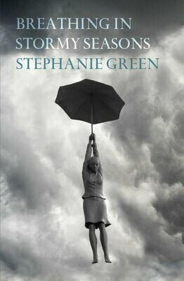 Breathing in Stormy Seasons - Stephanie Green