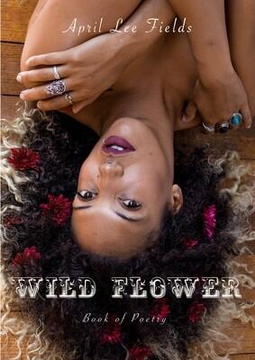 Wild Flower - April Lee Fields