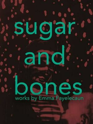 Sugar and Bones - Emma Fayelecaun