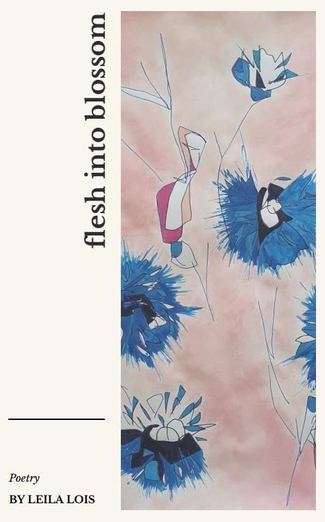 Flesh into Blossom - Leila Lois
