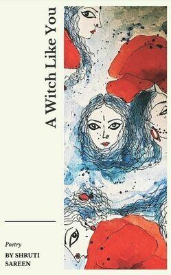 A Witch Like You - Shruti Sareen