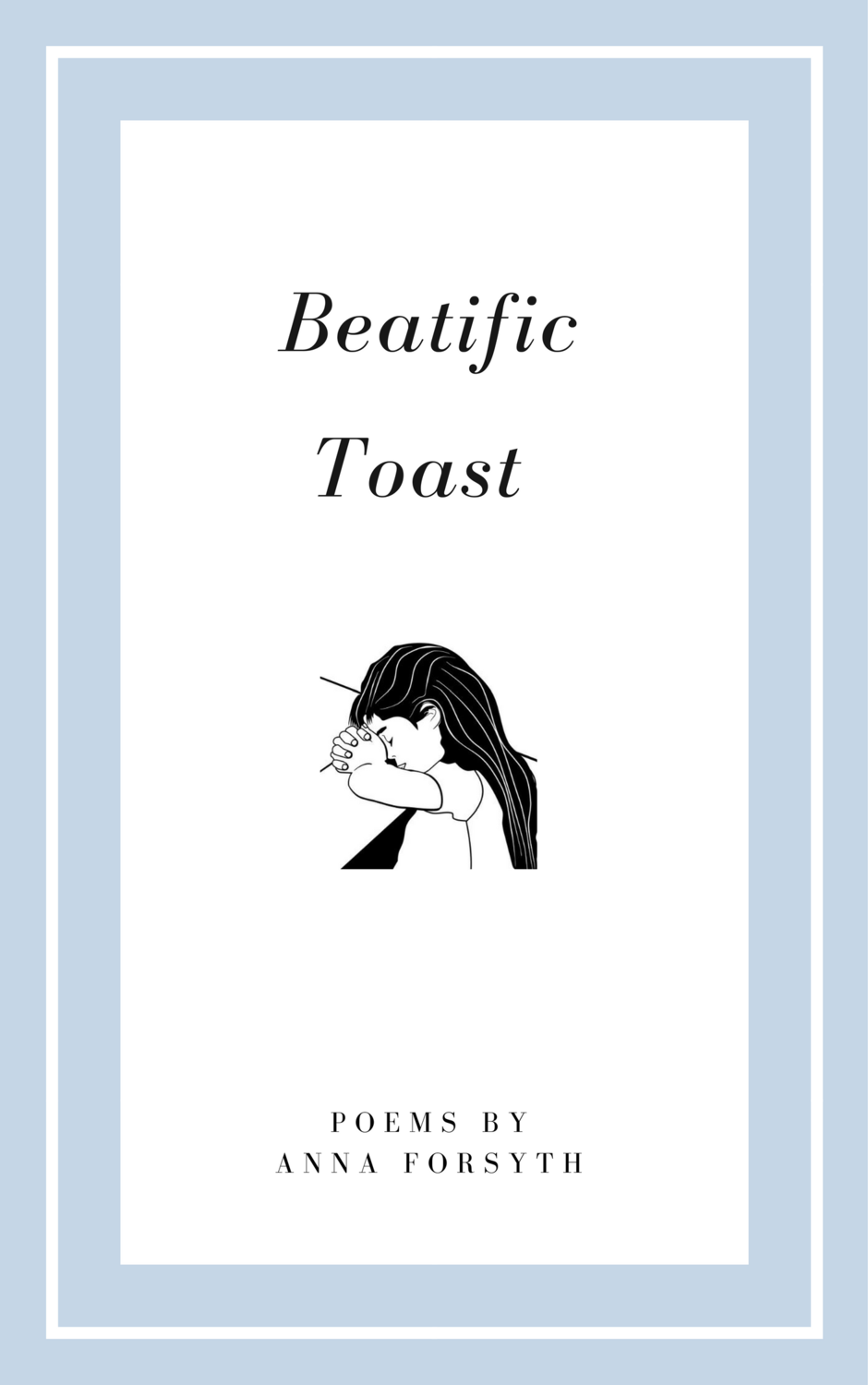 Beatific Toast - Anna Forsyth